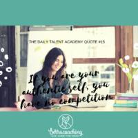Wat is jouw talent: Als je expres jezelf bent heb je geen competitie